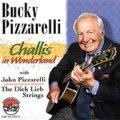 瀟洒で風流な、思わずホッとするシブ瑞々しいリラクゼーション世界CD    BUCKY PIZZARELLI バッキー・ピザレリ / CHALLIS IN WONDERLAND