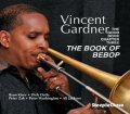 CD VINCENT GARDNER ヴィンセント・ガードナー / The Good Book Chapter 3 : THE BOOK OF BEBOP