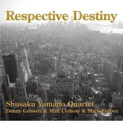 画像1: 硬派王道を一徹に突き進む威風堂々の渋旨ギター、益々快調!! 山野 修作 SHUSAKU YAMANO QUARTET / RESPECTIVE DESTINY
