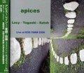 CD   STEVE LACY 、富樫 雅彦 、佐藤 允彦  ,/  APICES〜  LIVE AT EGG FARM 2000