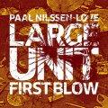 12インチEP (45rpm) スピリチュアル・グルーヴィーかつアナーキー・ノイジーな、圧巻の喧騒アンサンブル!!! PAAL NILSSEN-LOVE LARGE UNIT パール・ニルセン=ラヴ / FIRST BLOW
