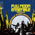 CD  FULL MOON ENSEMBLE  /  CROWDED WITH LONELINESS