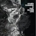 CD OTOMO YOSHIHIDE (大友 良英 )& PAAL NILSSEN LOVE / OTOMO YOSHIHIDE & PAAL NILSSEN LOVE