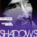 CD MARK MURPHY FEAT. KARLHEINZ MIKLIN & FRITZ PAUER マーク・マーフィー FEAT.  カールハインツ・ミクリン & フリッツ・パウアー /  SHADOWS