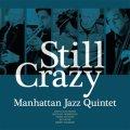 CD   MANHATTAN JAZZ QUINTET  マンハッタン・ジャズ・クインテット /  STILL CRAZY スティル・クレイジー