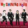 CD  DEAR BLUES & TOMOMI IMAOKA ディア・ブルース & 今岡 友美 /  MY SHINING HOUR