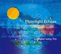 【澤野工房CD】CD  WALTER LANG TRIO ウォルター・ラング・トリオ /  MOONLIGHT ECHOES  ムーンライト・エコーズ