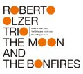 CD  ROBERTO OLZER TRIO   ロベルト・オルサー・トリオ / THE MOON AND THE BONFIRES