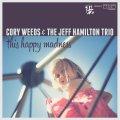 スモーキー&アーシーなイナセさ溢れる哀愁の旨口テナー大活躍! CD CORY WEEDS & THE JEFF HAMILTON TRIO コリー・ウィーズ & ジェフ・ハミルトン・トリオ / THIS HAPPY MADNESS