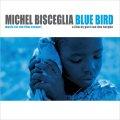 究極の旋律美でじっくりと魅せるヨーロピアン浪漫派ピアノ・トリオの謹製品 CD MICHEL BISCEGLIA ミシェル・ビスチェリア / BLUE BIRD