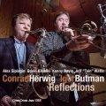 強力なリズム・セクションを得ての3管セクステット作品 CD CONRAD HERWIG , IGOR BUTMAN コンラッド・ハーウィッグ , イゴール・バットマン / REFLECTIONS