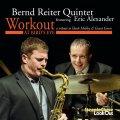 雄々しく吠えるエリック・アレクサンダーも絶好調の、スカッとした痛快娯楽活劇ハード・バップ世界! CD BERND REITER QUINTET featuring ERIC ALEXANDER / WORKOUT AT BIRD'S EYE