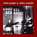 CD  TONY MARSH & CHEFA ALONSO  /  GOODBYE RED ROSE