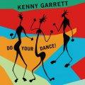 パンチを利かせてパッショネートに勇躍闊歩する、イキでイナセな現代硬派アルト会心の一撃! CD KENNY GARRETT ケニー・ギャレット / DO YOUR DANCE!