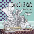 CD  HASHIYAN PROJECT ハシヤン・プロジェクト /  BONE IN A CAFE  ボン・イン・ア・カフェ