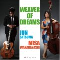CD  佐津間 純、若林 美佐 JUN SATSUMA,MISA WAKABAYASHI  /  WEAVER OF DREAMS