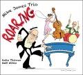 イキでイナセで渋旨な、ツボを心得た吟醸ファンキー・ピアノの熟練至芸! CD MIKE JONES TRIO マイク・ジョーンズ / ROARING