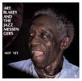 CD ART BLALEY & THE JAZZ MESSENGERS アート・ブレイキー・アンド・ザ・ジャズ・メッセンジャーズ /  NOT YET ノット・イェット