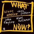 日本初CD化 CD  KENNY WHEELER ケニー・ウィーラー /  WHAT NOW ホワット・ナウ?