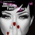鉄板コンピレーションがいよいよ第9作目に突入! CD V.A.(選曲・監修:寺島靖国) / FOR JAZZ AUDIO FANS ONLY VOL.9