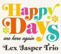 【澤野工房CD】CD  LEX  JASPER TRIO  レックス・ジャスパー・トリオ  /  HAPPY DAYS (Are Here Again)  ハッピー・デイズ(アー・ヒア・アゲイン)