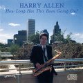 CD  HARRY ALLEN  ハリー・アレン  /  HOW LONG HAS THIS BEEN GOING ON?  ハウ・ロング・ハズ・ディス・ビーン・ゴーイング・オン?
