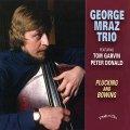 CD  GEORGE MRAZ TRIO  ジョージ・ムラーツ・トリオ /  PLUCKING & BOWING  プラッキング&ボウイング