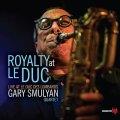 ベテランの味もコクが増したスマリアンのワン・ホーン作品 CD Gary Smulyan ゲイリー・スマリヤン / Royalty at Le Duc