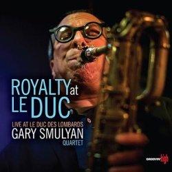 画像1: ベテランの味もコクが増したスマリアンのワン・ホーン作品 CD Gary Smulyan ゲイリー・スマリヤン / Royalty at Le Duc