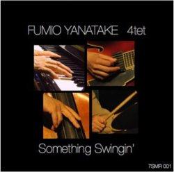 柳武 史雄 4tet / Something Swingin'