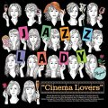 CD   VARIOUS ARTISTS  (JAZZ LADY PROJECT) /  Cinema Lovers 〜映画に恋して〜