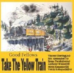 画像1: V.ヘリング、E.アレキサンダーとのユニット3枚目となるハードバップ決定盤!!  CD GOOD FELLOWS グッド・フェローズ / TAKE THE YELLOW TRAIN テイク・ジ・イエロー・トレイン