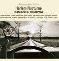 W紙ジャケCD HARLEM NOCTURNE  ハーレム・ノクターン  /  ROMANTIC HIGHWAY  ロマンティック・ハイウェイ