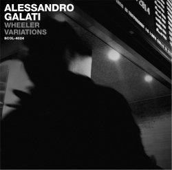 Alessandro Galati / Wheeler Variations