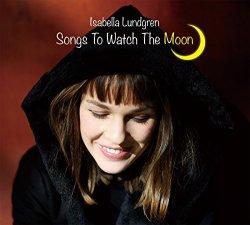 画像1: CD ISABELLA LUNDGREN イザベラ・ラングレン /   SONGS TO WATCH THE MOON  シングス・トゥー・ウォッチ・ザ・ムーン