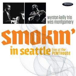Wynton Kelly Trio - Wes Montgomery / Smokin' In Seattle
