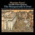 CD  MASSIMO FARAO'  DOUBLE PIANO QUARTET マッツシモ・ファラオ・ジョージ・ケイブルス・ダブル・ピアノ・カルテット   / T HE MASQUERADE IS OVER