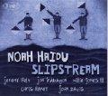 CD NOAH HAIDU / SLIPSTREAM