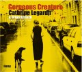柔和で瀟洒、かつクールな締まりある抒情派ヴォーカルの粋CD、 CATHRINE LEGARDH / GORGEOUS CREATURE
