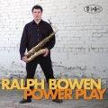 武骨一徹にして精緻なワザのキレある硬派テナーの神髄名演CD!   RALPH BOWEN / POWER PLAY