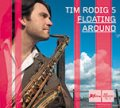 TIM RODIG 5 (ティム・ロディグ) / FLOATING AROUND