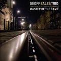 硬軟兼備の含蓄深い劇的リリカル・ピアノCD   GEOFF EALES TRIO  ジェフ・イールズ  / MASTER OF THE GAME
