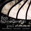 明るく渋く和気あいあいな人情派セッションCD   ROB SCHNEIDERMAN ロブ・シュナイダーマン  / GLASS ENCLOSURE