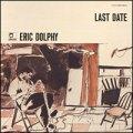 SHM-CD  ERIC DOLPHY エリック・ドルフィー /  LAST DATE ラスト・デイト