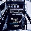 W紙ジャケCD HIDEAKI YOSHIOKA 吉岡 秀晃トリオ / MOMENT TO MOMENT モーメント・トゥ・モーメント