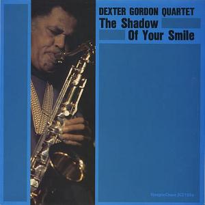STEEPLE CHASE創設45周年記念CD   DEXTER GORDON  デクスター・ゴードン  /   The Shadow Of Your Smile  ザ・シャドウ・オブ・ユア・スマイル