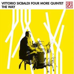 Vittorio Sicbaldi Four More Quintet - The Way
