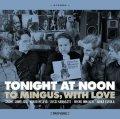 フィンランド・ジャズの若い勢い! CD TONIGHT AT NOON トゥナイト・アット・ヌーン / To Mingus, With Love