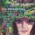 CD JON HENDRICKS ジョン・ヘンドリクス / SALUD! JOAO GILBERTO (ジャイヴ・サンバ 〜 ジョアン・ジルベルトに捧ぐ)