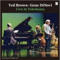 180g重量盤LP TED BROWN, GENE DINOVI テッド・ブラウン、ジーン・ディノヴィ /  LIVE IN YOKOHAMA   ライヴ・イン・ヨコハマ
